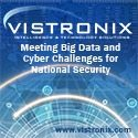 Vistronix - Meeting Big Data and Cyber Challenges for National Security