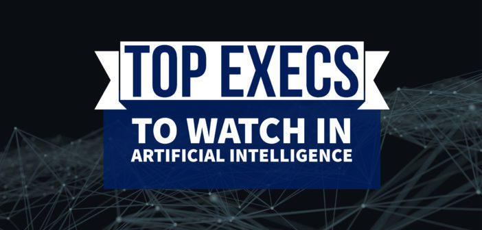 Top AI Execs to Watch