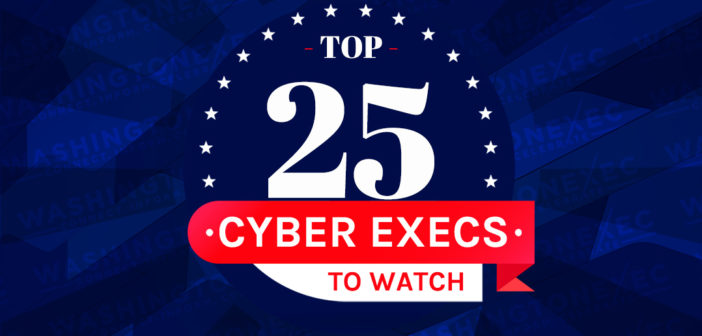 Top 25 Cyber Execs to Watch in 2020