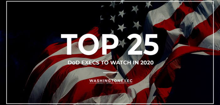 Top 25 DOD Execs to Watch in 2020