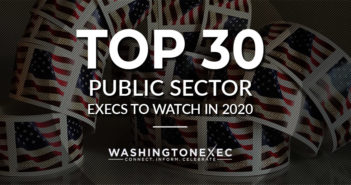 Top 30 Public Sector Execs to Watch