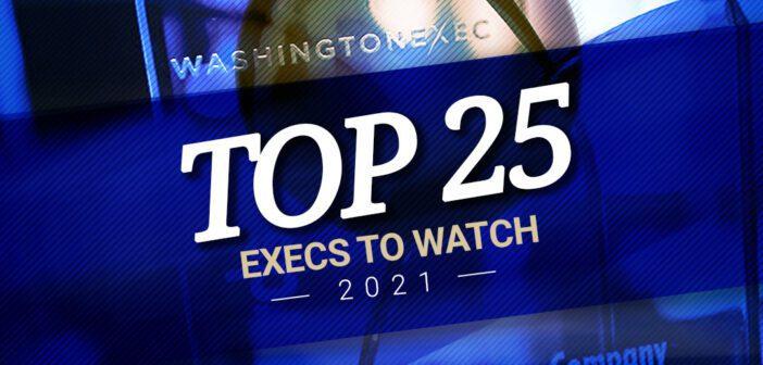 Top 25 Execs to Watch in 2021