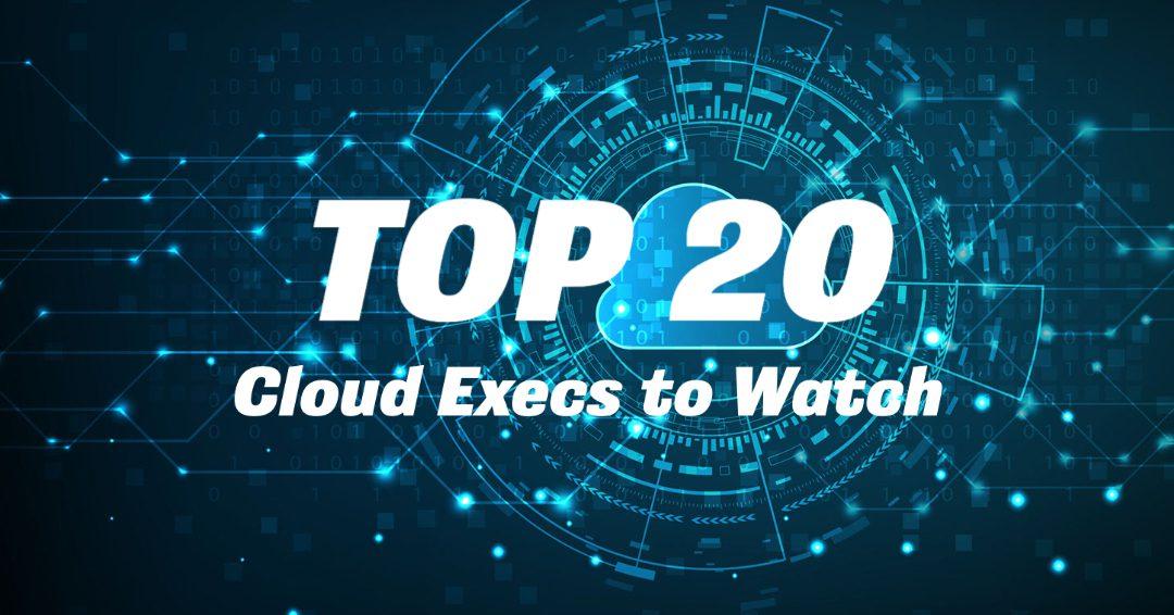 Top 20 Cloud Execs to Watch 2021 - WashingtonExec